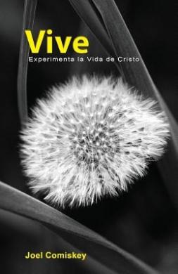 Vive: Experimenta La Vida De Cristo