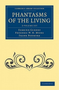 Phantasms of the Living 2 Volume Set