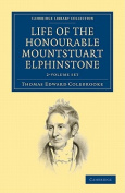 Life of the Honourable Mountstuart Elphinstone 2 Volume Set