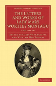 The Letters and Works of Lady Mary Wortley Montagu 2 Volume Paperback Set