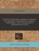 Sulpitii Verulani Carmen Iuuenile, de Moribus Puerorum in Mensa Seruandis [LAT]