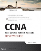 CCNA Cisco Certified Network Associate Review Guide
