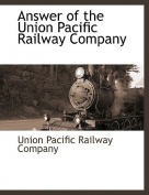 Answer of the Union Pacific Railway Company