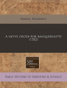 A Nevve Order for Banqueroupts