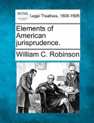 Elements of American Jurisprudence.