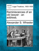 Reminiscences of an Old Lawyer