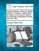Charles Devens, Henry M. Dexter, Edward I. Thomas
