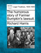 The Humorous Story of Farmer Bumpkin's Lawsuit.