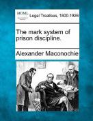 The Mark System of Prison Discipline.