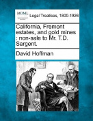 California, Fremont Estates, and Gold Mines