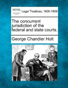 The Concurrent Jurisdiction of the Federal and State Courts.