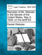 Remarks of Mr. Webster in the Senate of the United States, May 9, 1828, on the Tariff Bill