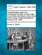 Supplementary Argument Concerning the Duty on Steel Rails