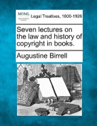 Seven Lectures on the Law and History of Copyright in Books.