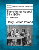 The Criminal Appeal Bill (1906) Examined.