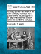 Railway Law for the Man in the Train