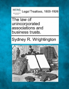 The Law of Unincorporated Associations and Business Trusts.
