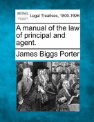 A Manual of the Law of Principal and Agent.