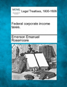 Federal Corporate Income Taxes.