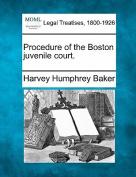Procedure of the Boston Juvenile Court.