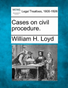Cases on Civil Procedure.