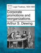 Corporate Promotions and Reorganizations.