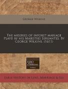 The Miseries of Inforst Mariage Playd by His Maiesties Seruantes. by George Wilkins.