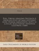 Publ. Virgilii Maronis Bucolica & Georgica Post Optimas Editiones Nunc Primum Emendatata  : Notis AC Scholiis Selectissimis Varionum Illustrata.  [LAT]