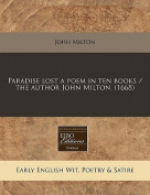 Paradise Lost a Poem in Ten Books / The Author John Milton.