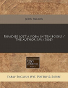 Paradise Lost a Poem in Ten Books / The Author J.M.