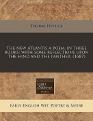 The New Atlantis a Poem, in Three Books