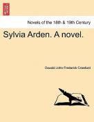 Sylvia Arden. a Novel.