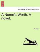 A Name's Worth. a Novel.