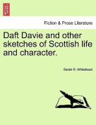 Daft Davie and Other Sketches of Scottish Life and Character.