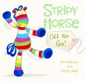 Stripy Horse, Off We Go! [Board book]