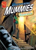 Uncovering Mummies (Graphic Non Fiction