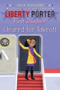 Cleared for Takeoff (Liberty Porter, First Daughter