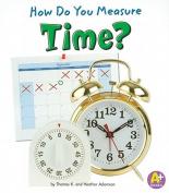 How Do You Measure Time? (A+ Books