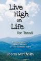 Live High on Life for Teens