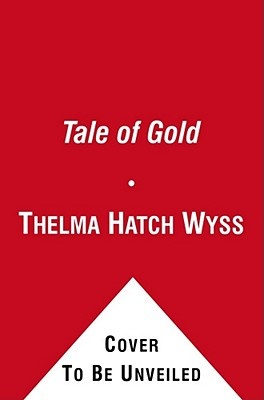 a tale of gold wyss thelma hatch