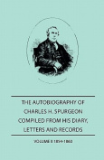 The Autobiography of Charles H. Spurgeon, Compiled From Hios Dairy, Letters, and Records - Volume II 1854-186