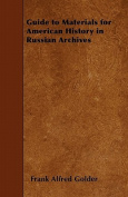 Guide to Materials for American History in Russian Archives