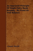 An Improved Principle Of Single-Entry Book-Keeping - By Proof Or Trial Balance
