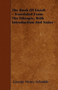 The Book of Enoch - Translated from the Ethiopic, with Introduction and Notes