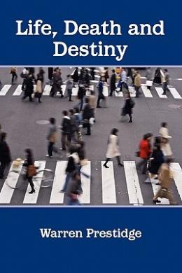 Life, Death and Destiny