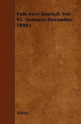 Folk-Lore Journal. Vol. VI.