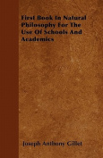First Book in Natural Philosophy for the Use of Schools and Academics