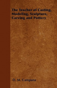 The Teacher of Casting, Modeling, Sculpture, Carving and Pottery