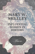 Mary W. Shelley - Influential Women in History