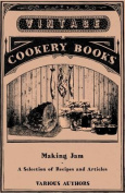 Making Jam - A Selection of Recipes and Articles